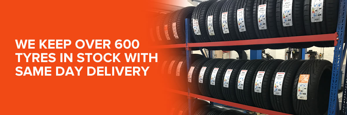 We keep over 600 tyres in stock with same day delivery