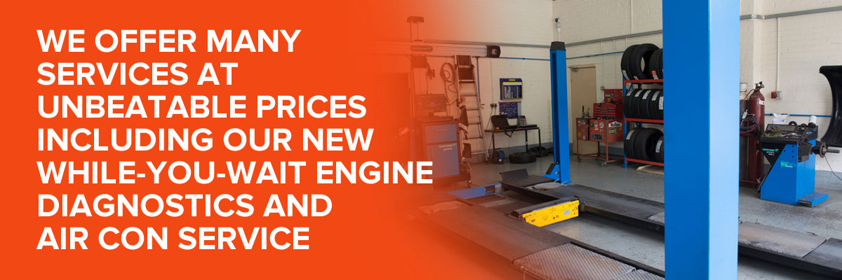 We offer many services at unbeatable prices including our new while-you-wait engine diagnostics and air con service